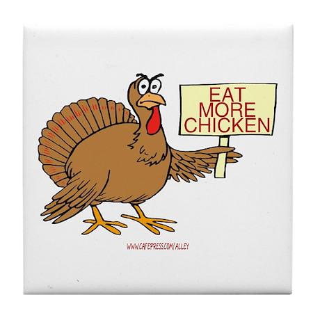 EAT MORE CHICKEN Tile Coaster