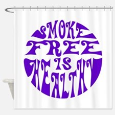 Smoke free is healthy Shower Curtain