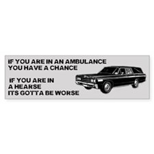 Hearse is Worse Bumper Sticker