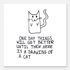"Until Things Get Better... Square Car Magnet 3"" x"