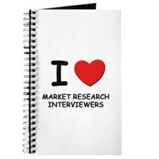 I love market research interviewers Journal