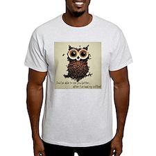 Owl says COFFEE!! T-Shirt