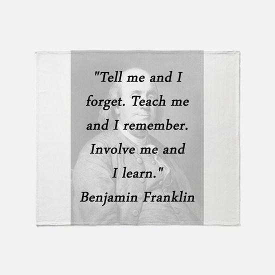 Franklin - Tell Teach Involve Throw Blanket