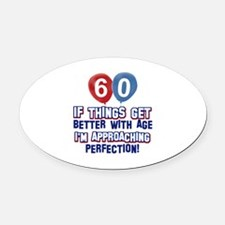 60 year Old Birthday Designs Oval Car Magnet
