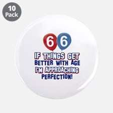 "66 year Old Birthday Designs 3.5"" Button (10 pack)"