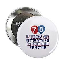 """70 year Old Birthday Designs 2.25"""" Button"""