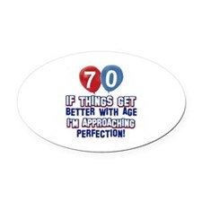 70 year Old Birthday Designs Oval Car Magnet