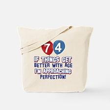 74 year Old Birthday Designs Tote Bag