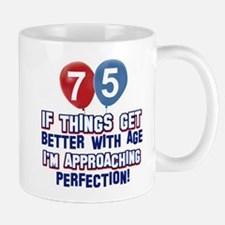 75 year Old Birthday Designs Mug