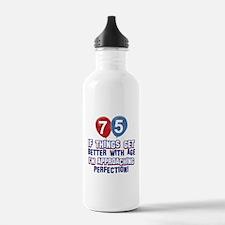 75 year Old Birthday Designs Water Bottle