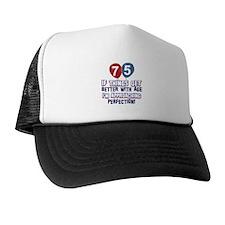 75 year Old Birthday Designs Trucker Hat