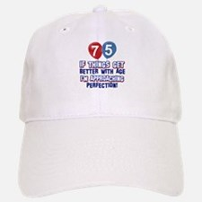 75 year Old Birthday Designs Baseball Baseball Cap