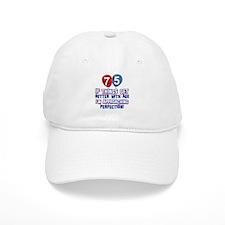 75 year Old Birthday Designs Baseball Cap
