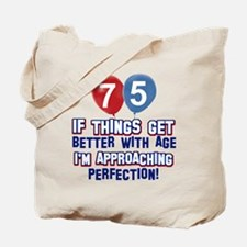 75 year Old Birthday Designs Tote Bag