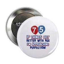 "75 year Old Birthday Designs 2.25"" Button (100 pac"