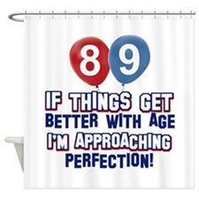 89 year Old Birthday Designs Shower Curtain