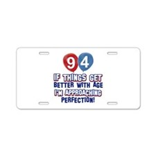 94 year Old Birthday Designs Aluminum License Plat