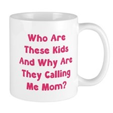 Who Are These Kids And Why Are They Calling Me Mom