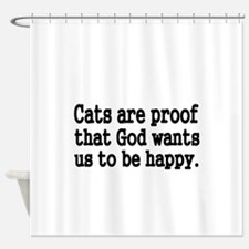 Cats are proof that God wants us to be happy Showe