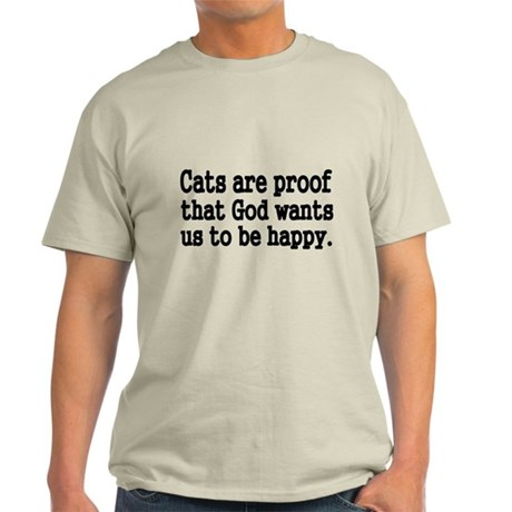 Cats are proof that God wants us to be happy T-Shi
