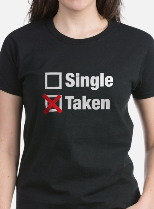 Single taken t shirts shirts tees custom single taken for Custom single t shirts