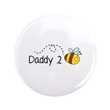 """Daddy 2 Bee 3.5"""" Button"""