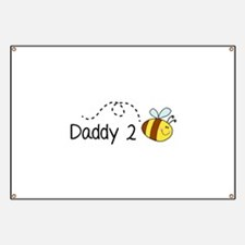 Daddy 2 Bee Banner