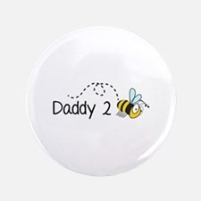 "Daddy 2 Bee 3.5"" Button"