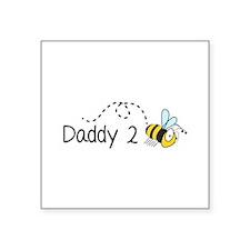 "Daddy 2 Bee Square Sticker 3"" x 3"""
