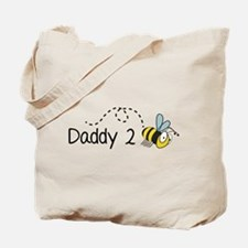 Daddy 2 Bee Tote Bag