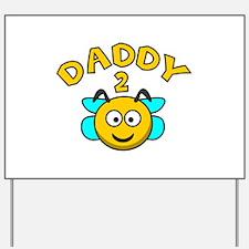 Daddy 2 Bee Yard Sign