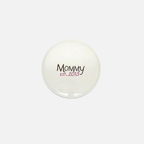 New Mommy Est 2013 Mini Button
