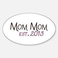 New Mom Mom Est 2013 Decal