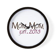 New Mom Mom Est 2013 Wall Clock