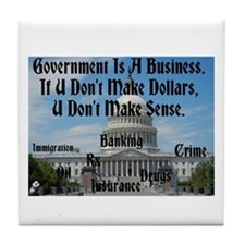 Government Is A Business Tile Coaster