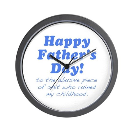 Happy Fathers Day... Wall Clock by Rudearseshirts