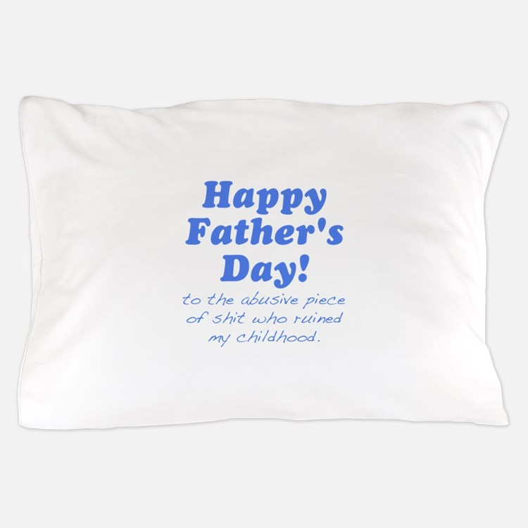 Happy Fathers Day... Pillow Case