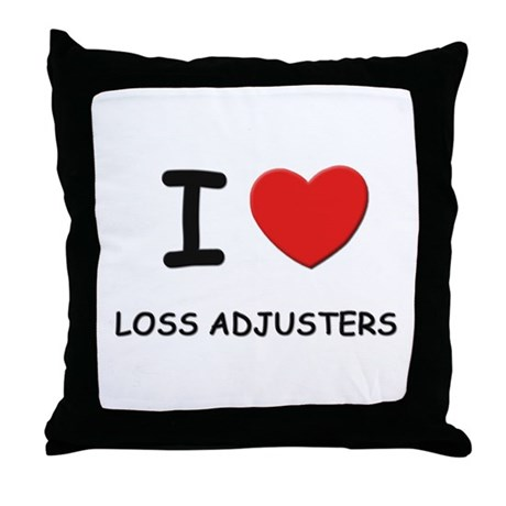 I love loss adjusters Throw Pillow