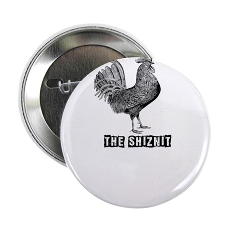 "the shiznit baby rooster bird 2.25"" Button"