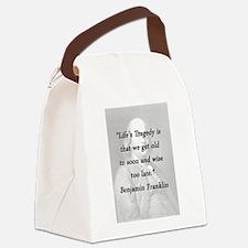 Franklin - Lifes Tragedy Canvas Lunch Bag