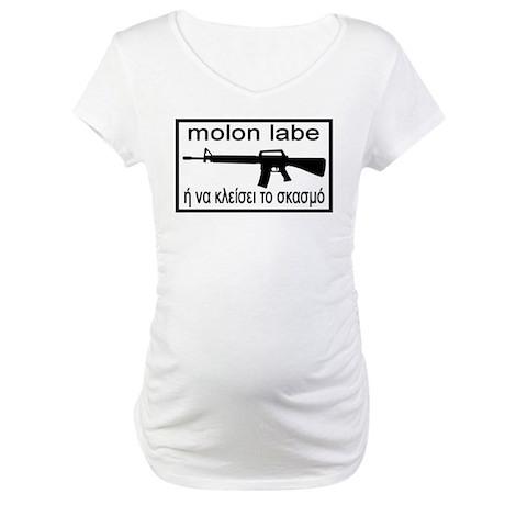 molon labe stfu Maternity T-Shirt