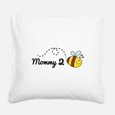 Mommy 2 Bee Square Canvas Pillow