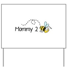 Mommy 2 Bee Yard Sign