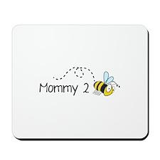 Mommy 2 Bee Mousepad