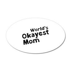 World's Okayest Mom 22x14 Oval Wall Peel