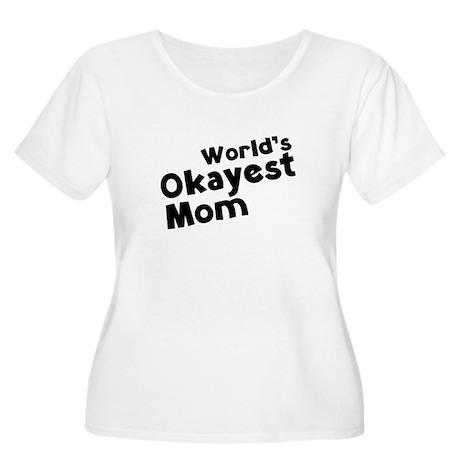 World's Okayest Mom Women's Plus Size Scoop Neck T