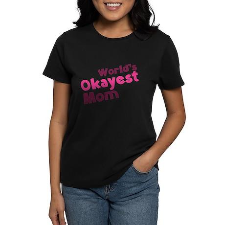 World's Okayest Mom Women's Dark T-Shirt