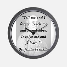 Franklin - Tell Teach Involve Wall Clock