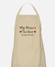 My Mum's The Best (so screw the rest) Apron