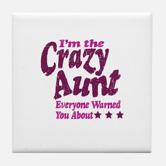 Im the Crazy Aunt Tile Coaster